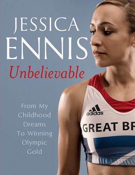 Jessica Ennis Unbelievable book