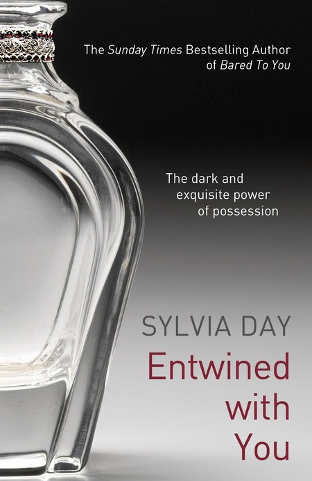 Entwined with You (Crossfire Book 3), Sylvia Day