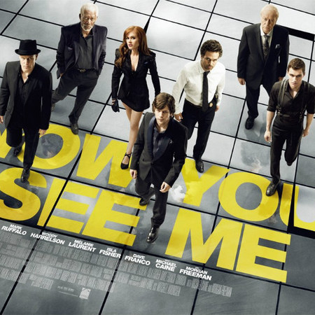 Now You See Me film poster - Morgan Freeman, Michael Caine, Isla Fisher, Jesse Eisenberg, Mark Ruffalo and Dave Franco